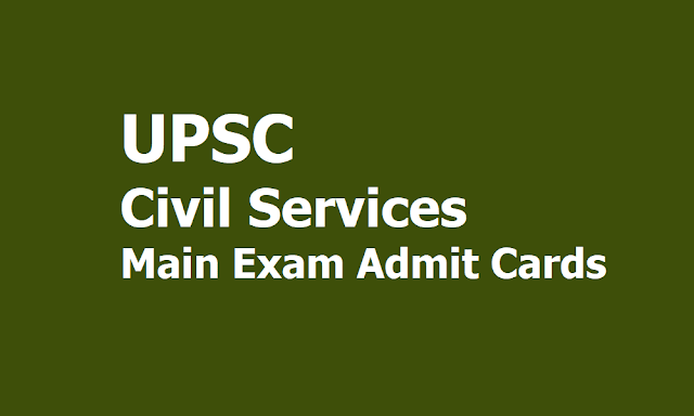 UPSC Civil Services Main Exam e Admit Cards 2019 download from Upsc.gov.in