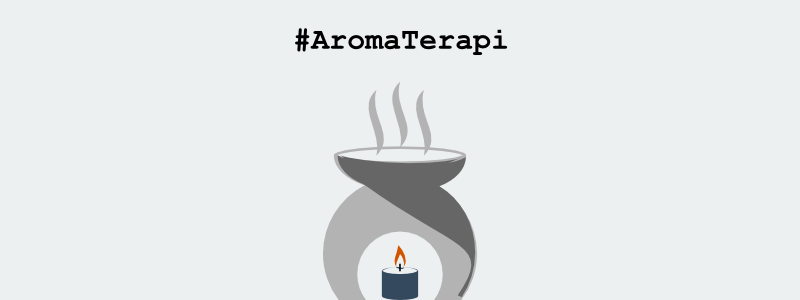 5. Sediakan Aroma terapi atau  Wangi wangian