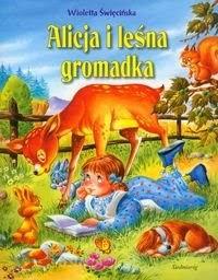"""""""Alicja i leśna gromadka"""" Wioletta Święcińska - recenzja"""