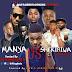 DJ King Naija - Manya Vs Shekiriwa 2018 Mixtape