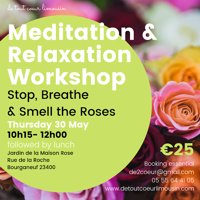meditation. events, Limousin, Bourganeuf, creuse, relaxation, breathe, de tout coeur limousin, le jardin de la maison rose, whats on, wellbeing, wellness,