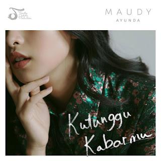 Lirik Lagu Kutunggu Kabarmu - Maudy Ayunda