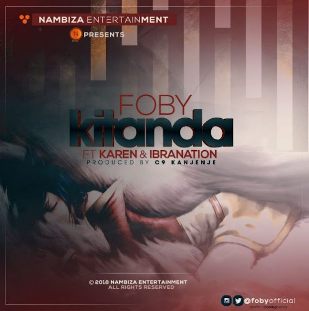 Foby Ft Karen & Ibrahnation - Kitanda