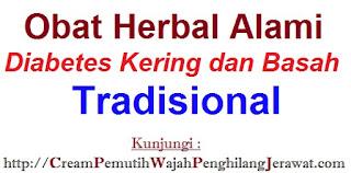 Obat Herbal Alami Diabetes Kering dan Basah Tradisional