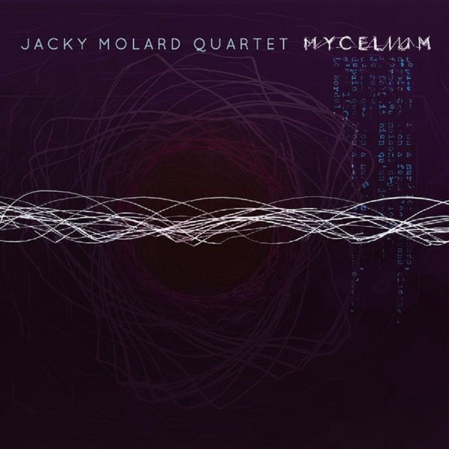 Republic of Jazz: Jacky Molard Quartet - Mycelium (INNACOR RECORDS 2018)