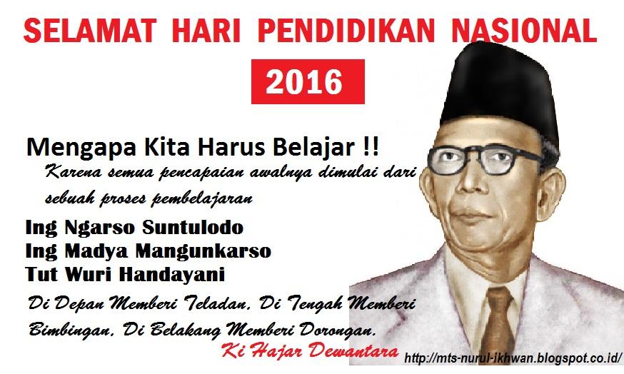 Mts Nurul Ikhwan Tg Morawa Selamat Hari Pendidikan Nasional 2016 Dan Sejarah Singkatnya