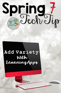Spring Tech Tip 7: Add Variety with Learning Apps