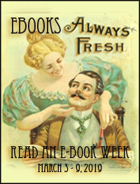 text reads, Ebooks always Fresh, Read an Ebook Week - March 3-9, 2019, image shows man and woman in Victorian clothing admiring one another(