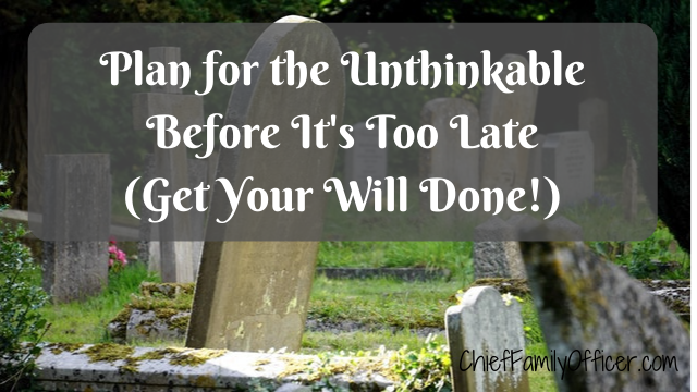 Plan for the Unthinkable Before it's Too Late (and Get Your Will Done!)
