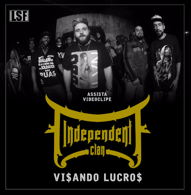 """Visando Lucros""  é o novo clipe do INDEPENDENT CLAN"