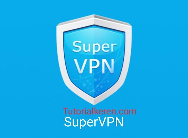 Super VPN Aplikasi Android VPN Terbaik