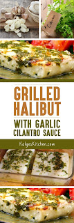Grilled Halibut with Garlic Cilantro Sauce found on KalynsKitchen.com