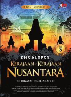 Ensiklopedi Kerajaan-Kerajaan Nusantara Jilid 3 oleh Ivan Taniputera PDF