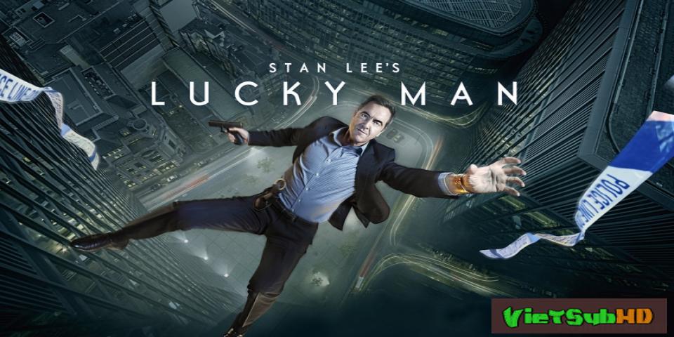 Phim Kẻ May Mắn (phần 1) Hoàn Tất (10/10) VietSub HD | Stan Lee's Lucky Man (season 1) 2016