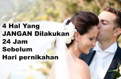 4 Hal Yang JANGAN Dilakukan 24 Jam Sebelum Hari pernikahan