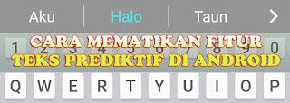 Cara mematikan teks prediktif di keyboard Android