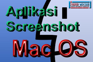 Aplikasi Tambahan Untuk Screenshot pada Komputer MacOS
