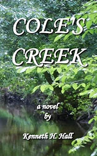 Cole's Creek - Women's Literary Fiction by Kenneth H. Hall