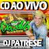 CD (AO VIVO) CROCODILO NA FLORENTINA 15-01-2017 DJ PATRESE