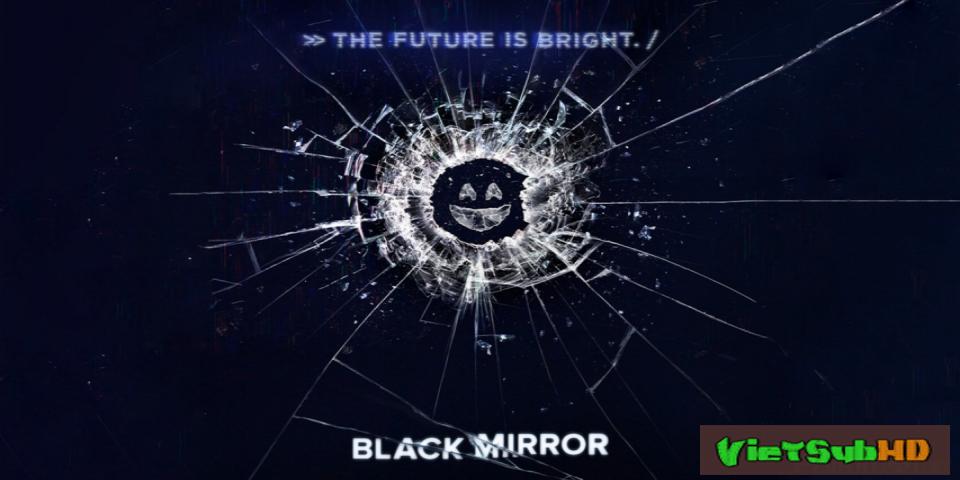 Phim Gương đen (Phần 3) Tập 3/6 VietSub HD   Black Mirror (Season 3) 2016