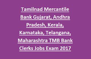 Tamilnad Mercantile Bank Gujarat, Andhra Pradesh, Kerala, Karnataka, Telangana, Maharashtra TMB Bank Clerks Jobs Recruitment Exam 2017
