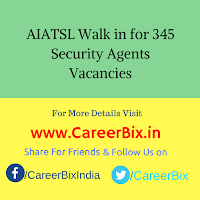 AIATSL Walk in for 345 Security Agents Vacancies