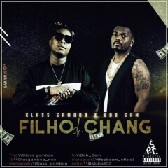 Glass Gamboa Feat Bob Sam - Filho do Chang