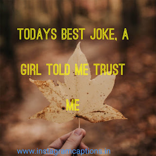 funny instagram captions about girl trust