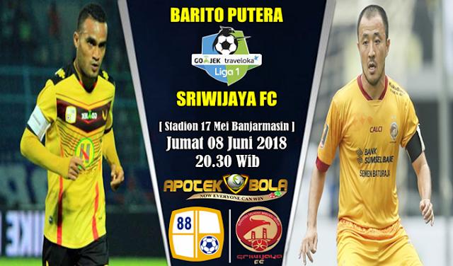 Prediksi Barito Putera vs Sriwijaya FC 8 Juni 2018