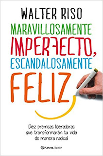 Maravillosamente Imperfecto, Escandalosamente Feliz - Walter Riso