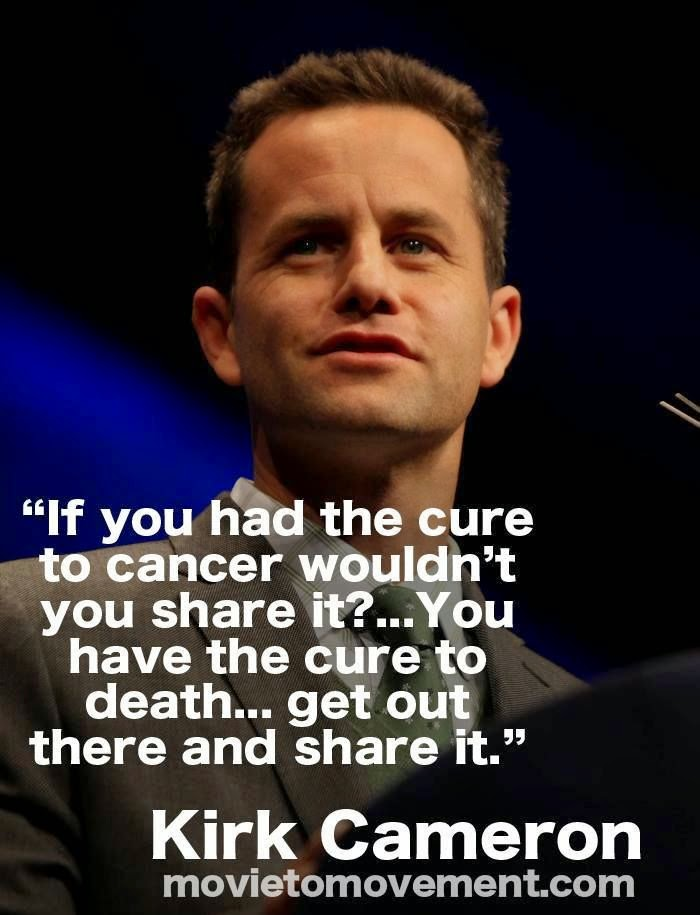 If you had the cure to cancer wouldn't you share it? Kirk Cameron