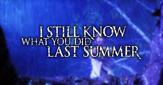 Okay, let's admire the I STILL KNOW ending.