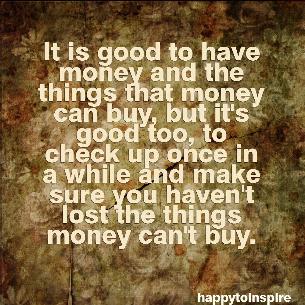 Good Buy: Happy To Inspire: Quote Of The Day: Make Sure You Haven't