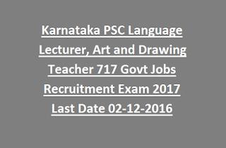 Karnataka PSC Language Lecturer, Art and Drawing Teacher 717 Govt Jobs Recruitment Exam Notification 2017 Last Date 02-12-2016