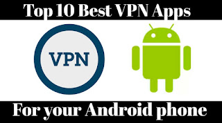 Best VPN Apps for Android Phones