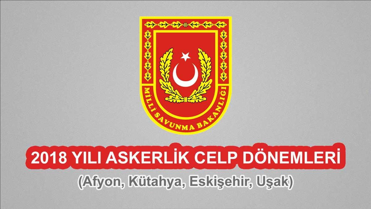 2018 Celp Dönemleri - Afyon, Eskişehir, Kütahya, Uşak