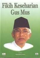 Jual Buku FIKIH KESEHARIAN GUS MUS | Toko Buku Aswaja Yogyakarta