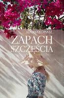 Zapach szczęścia - Klaudia Kopiasz. Maj 2016