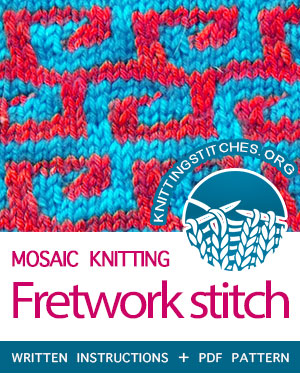 Mosaic Knitting. #howtoknit the Fretwork Stitch. FREE written instructions, PDF knitting pattern.  #knittingstitches #knitting #knit #mosaicknitting