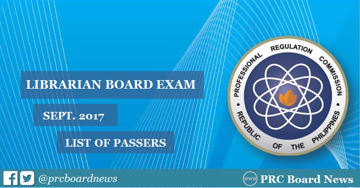 OFFICIAL RESULTS: September 2017 Librarian board exam list of passers