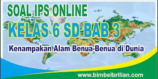 Soal IPS Online Kelas 6 SD Bab 3 Kenampakan Alam Benua-Benua Di Dunia - Langsung Ada Nilainya