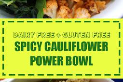 Dairy Free + Gluten Free Spicy Cauliflower Power Bowl