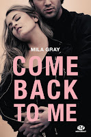 http://lachroniquedespassions.blogspot.fr/2016/04/come-back-to-me-de-mila-gray.html