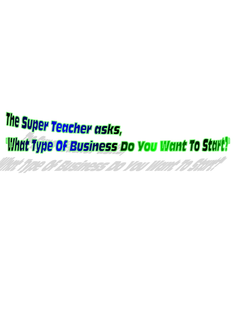 my teacher is a superhero the super teacher says businesses can be seasonal you don t see an ice cream truck coming out in the winter be you d like to start a business a