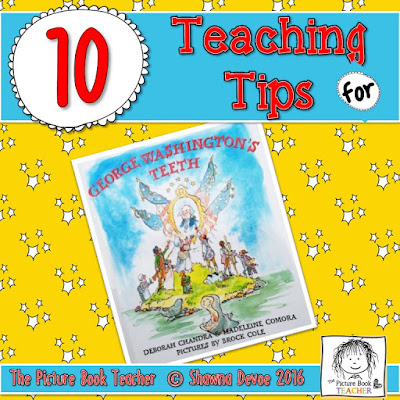 Teaching tips for the book George Washington's Teeth by Deborah Chander from The Picture Book Teacher.