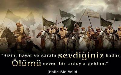 islam ordusu, imanlı ordu, ashabı kerim, islam askerleri, müslümanlar, islam sancağı, güzel sözler, özlü sözler, anlamlı sözler, halid bin velid, sizin hayat ve şarabı sevdiğiniz kadar,