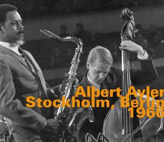 Albert Ayler, Stockholm, Berlin 1966