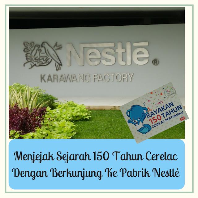Menjejak Sejarah 150 Tahun Cerelac Dengan Berkunjung Ke Pabrik Nestlé