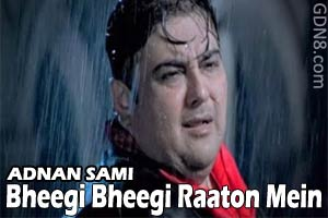 Bheegi Bheegi Raaton Mein Lyrics - Adnan Sami