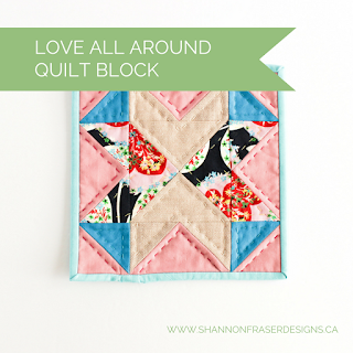 Love All Around Quilt Block | Quilting Community | Spreading the Love | Shannon Fraser Designs | Hand Quilting | Mini Quilt | Modern Quilting